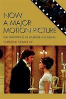 Cover image for Now a major motion picture : film adaptations of literature and drama