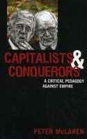 Cover image for Capitalists and conquerors : a critical pedagogy against empire