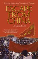 Cover image for Escape from China : the long journey from Tiananmen to freedom