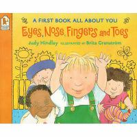 Cover image for Eyes, nose, fingers and toes : a first book all about you
