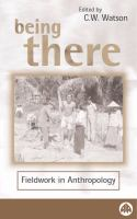 Cover image for Being there : fieldwork in anthropology