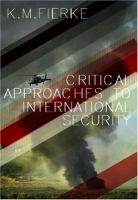 Cover image for Critical approaches to international security