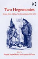 Cover image for Two hegemonies : Britain 1846-1914 and the United States 1941-2001