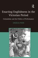 Cover image for Enacting Englishness in the Victorian period : colonialism and the politics of performance
