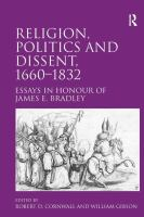 Cover image for Religion, politics and dissent, 1660-1832 : essays in honour of James E. Bradley