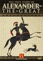 Cover image for The true story of Alexander the Great