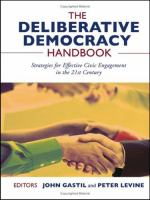 Cover image for The deliberative democracy handbook : strategies for effective civic engagement in the twenty-first century