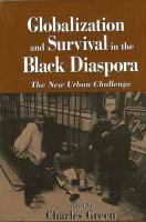 Cover image for Globalization and survival in the Black diaspora : the new urban challenge