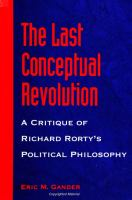 Cover image for The last conceptual revolution : a critique of Richard Rorty's political philosophy