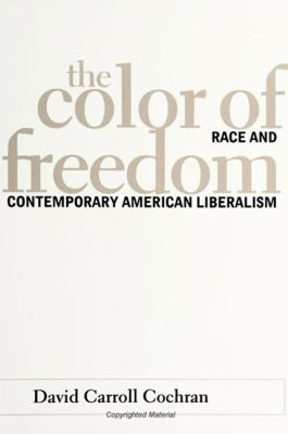 Cover image for The color of freedom : race and contemporary American liberalism.