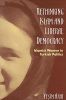 Cover image for Rethinking Islam and liberal democracy : Islamist women in Turkish politics