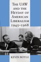 Cover image for The UAW and the heyday of American liberalism, 1945-1968.