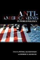 Cover image for Anti-Americanisms in World Politics