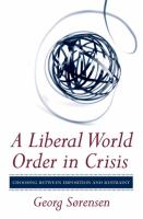 Cover image for A Liberal World Order in Crisis Choosing between Imposition and Restraint