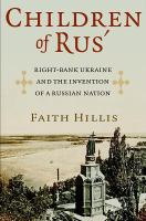 Cover image for Children of Rus' Right-Bank Ukraine and the Invention of a Russian Nation