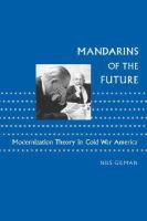 Cover image for Mandarins of the Future Modernization Theory in Cold War America