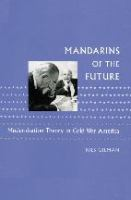 Cover image for Mandarins of the future : modernization theory in Cold War America