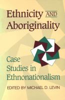 Cover image for Ethnicity and aboriginality : case studies in ethnonationalism