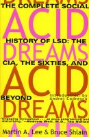 Cover image for Acid dreams : the complete social history of LSD : the CIA, the sixties, and beyond
