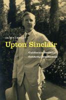 Cover image for Upton Sinclair California socialist, celebrity intellectual