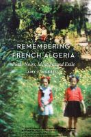 Cover image for Remembering French Algeria Pieds-Noir, identity, and exile