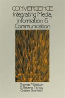 Cover image for Convergence : integrating media, information and communication