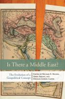 Cover image for Is there a Middle East? : the evolution of a geopolitical concept