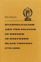 Cover image for Evangelicalism and the politics of reform in northern Black thought, 1776-1863