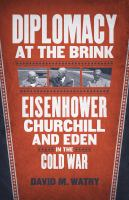 Cover image for Diplomacy at the Brink Eisenhower, Churchill, and Eden in the Cold War
