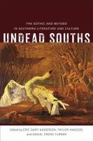 Cover image for Undead souths the gothic and beyond in southern literature and culture