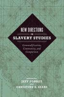 Cover image for New Directions in Slavery Studies Commodification, Community, and Comparison