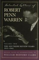 """Cover image for Selected letters of Robert Penn Warren. Volume 2, The """"Southern review"""" years, 1935-1942"""