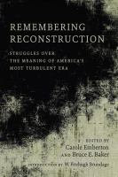 Cover image for Remembering Reconstruction Struggles over the Meaning of America's Most Turbulent Era