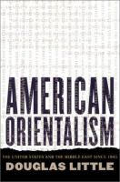 Cover image for American orientalism : the United States and the Middle East since 1945