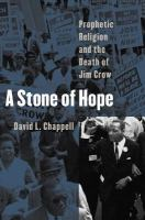 Cover image for A stone of hope : prophetic religion and the death of Jim Crow.