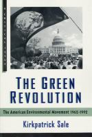 Cover image for The green revolution : the American environmental movement, 1962-1992