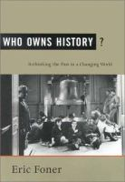 Cover image for Who owns history? : rethinking the past in a changing world..