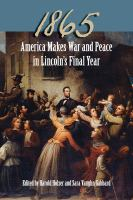 Cover image for 1865 America Makes War and Peace in Lincoln's Final Year
