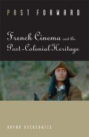 Cover image for Past forward French cinema and the post-colonial heritage