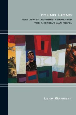 Cover image for Young lions how Jewish authors reinvented the American war novel