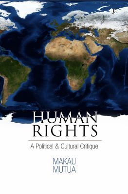 Cover image for Human Rights A Political and Cultural Critique