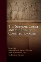 Cover image for The Supreme Court and the Idea of Constitutionalism