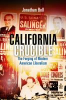 Cover image for California crucible the forging of modern American liberalism