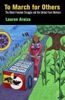Cover image for To March for Others The Black Freedom Struggle and the United Farm Workers