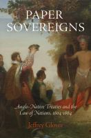 Cover image for Paper Sovereigns Anglo-Native Treaties and the Law of Nations, 1604-1664