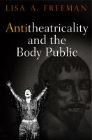 Cover image for Antitheatricality and the body public