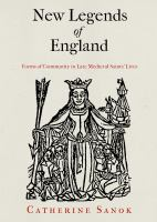 Cover image for New legends of England forms of community in late medieval saints' lives