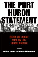 Cover image for The Port Huron Statement Sources and Legacies of the New Left's Founding Manifesto