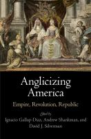 Cover image for Anglicizing America Empire, Revolution, Republic