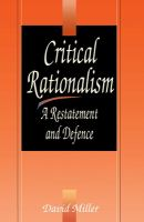 Cover image for Critical rationalism : a restatement and defence